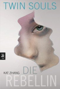 Twin Souls - Die Rebellin von Kat Zhang
